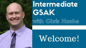 Intermediate GSAK With Chris Hache - Welcome!