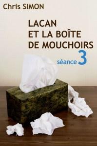 Lacan et la boîte de mouchoirs Saison 1- séance 3