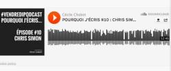 Pourquoi j'ecris Podcast avec Chris Simon