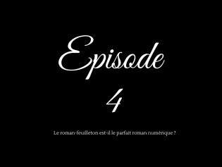 Episode 4 roman-feuilleton