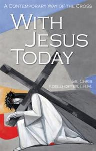 With Jesus Today: A Contemporary Way of the Cross