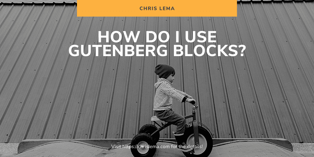 How do I use Gutenberg blocks?