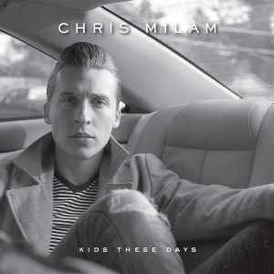Chris Milam - Kids These Days - Album Cover