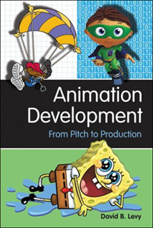 Cover Art for 'Animation Development from Pitch To Production' by David B. Levy