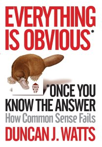 Common sense, Duncan Watts,  Everything is common sense until you know the answer