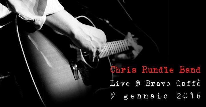 Chris Rundle Band live @ Bravo Caffè
