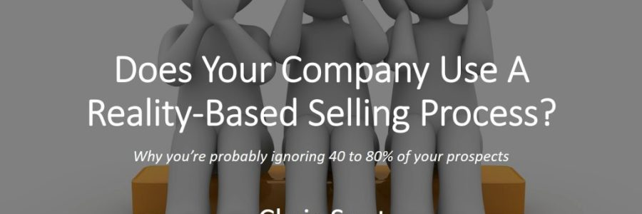 BulletPoints: Does Your Company Use A Reality-Based Selling Process?