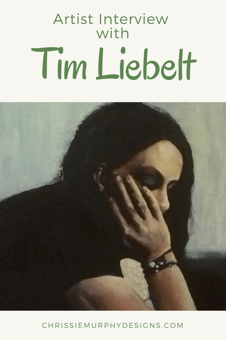 Artist Interview with Tim Liebelt by Chrissie Murphy Designs
