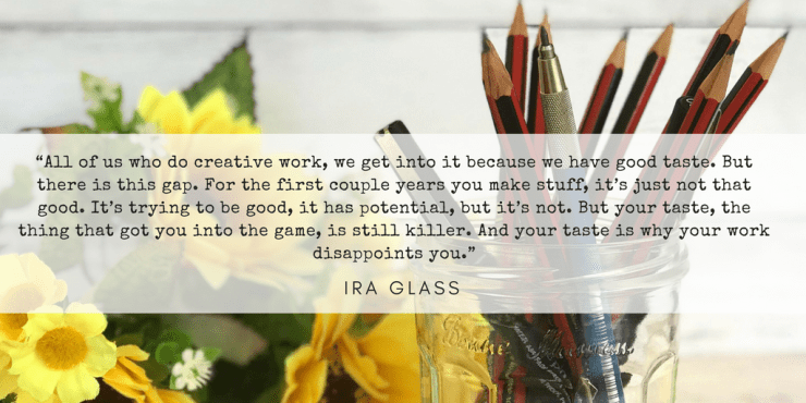 Quote by Ira Glass on ChrissieMurphyDesigns.com