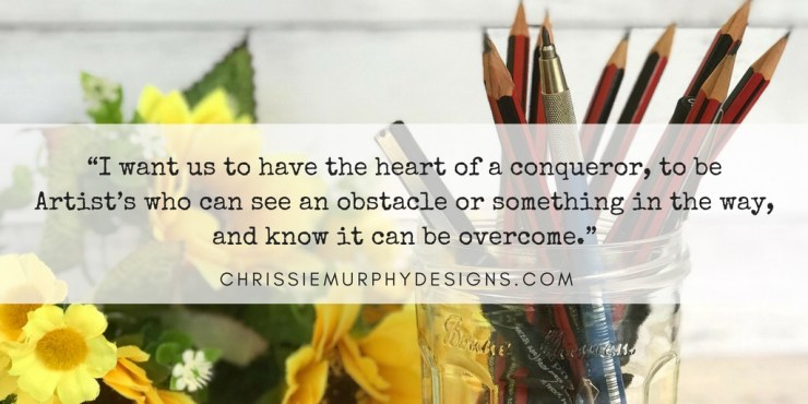 Developing a Conqueror's Mindset begins with having the heart of a Conqueror