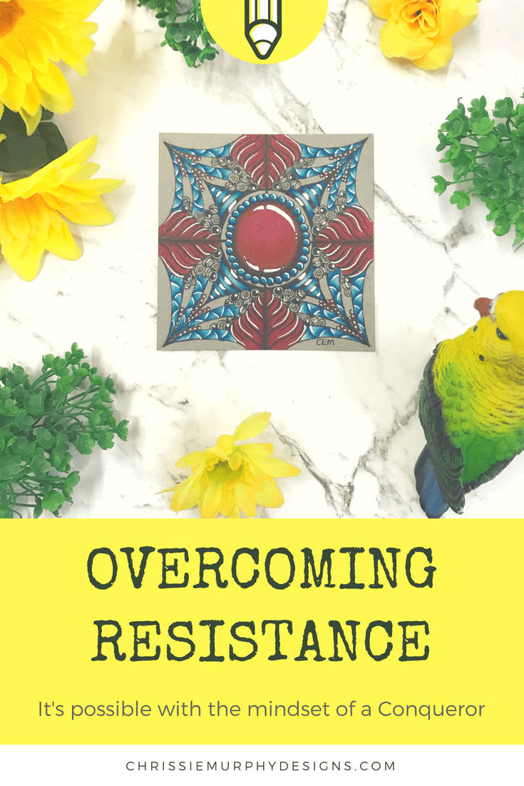 Overcoming Resistance - Learn How to Develop a Conqueror's Mindset as an Artist