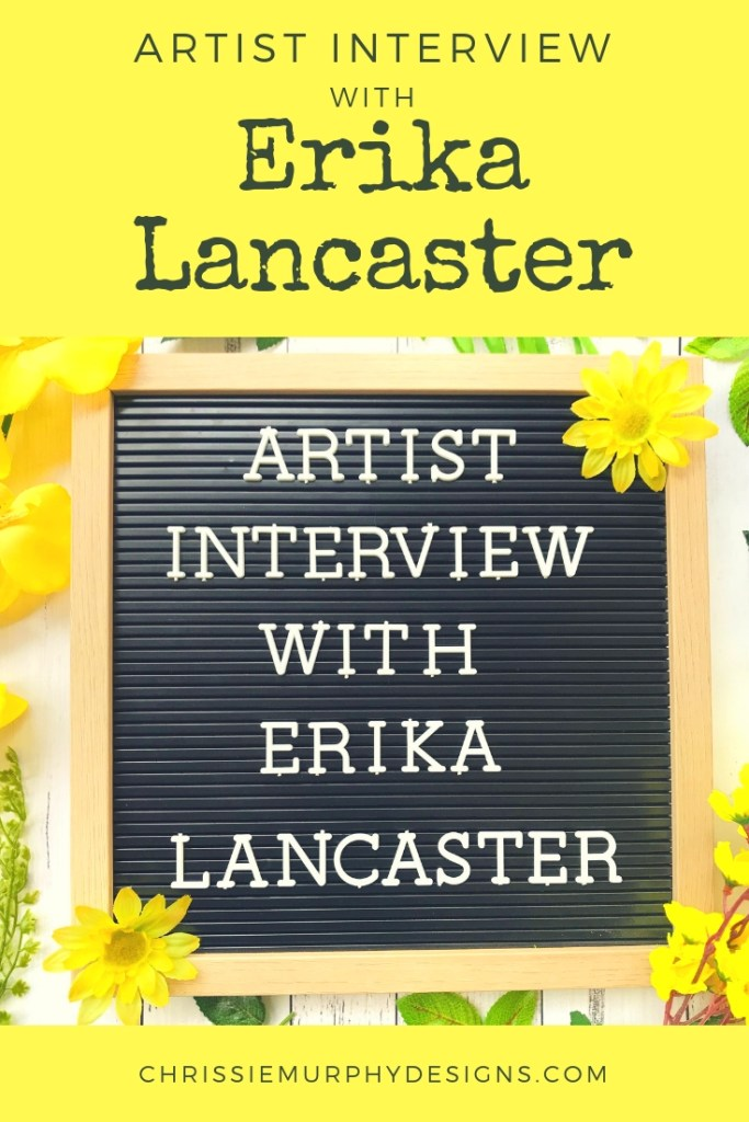 Artist Interview with Erika Lancaster