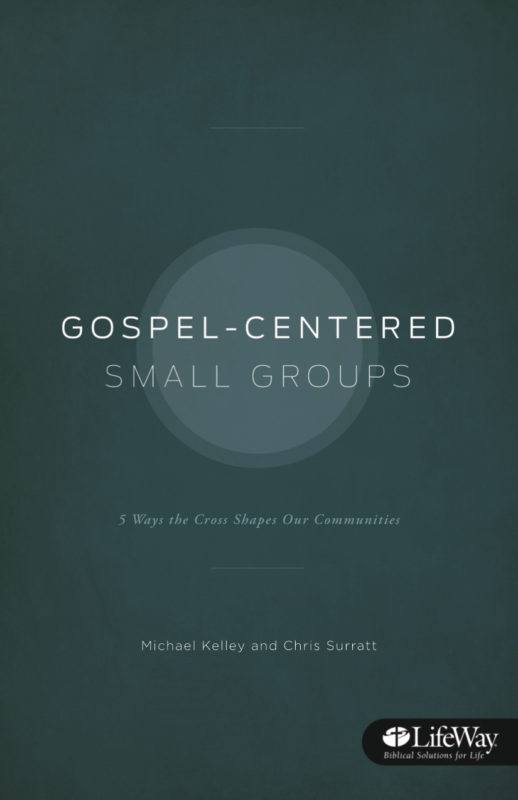 Gospel-Centered Small Groups