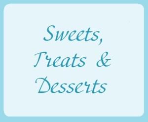 Sweets, Treats & Desserts