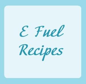 E Fuel Recipes