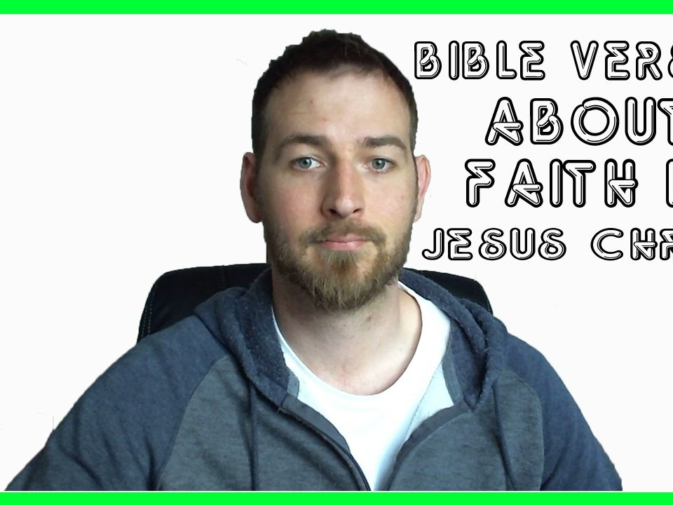 Bible verses about faith in Jesus Christ