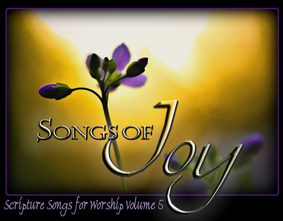 Scripture Songs For Worship Vol 5 - SONGS OF JOY 2014 (Esther Mui) Christian Worship Full Album