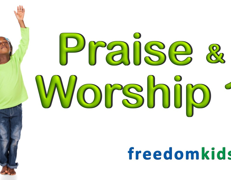 Kids Bible Videos - Praise & Worship 1  | Freedom Kids