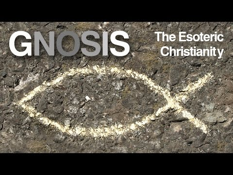 GNOSIS - The Esoteric Christianity