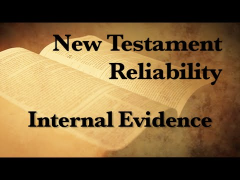 6. The Reliability of the New Testament (Internal Evidence)