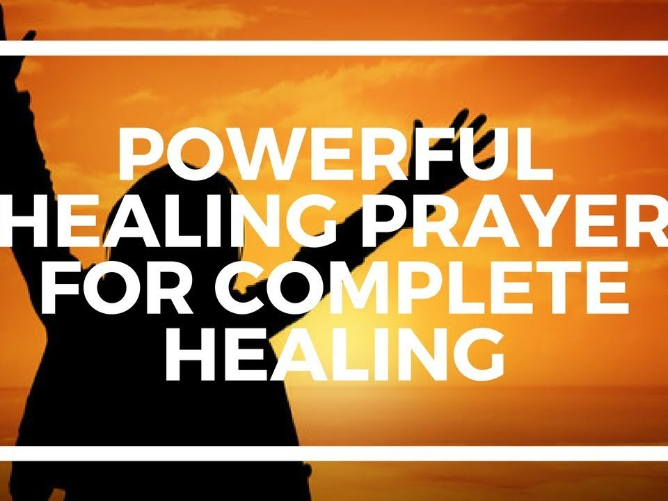 Powerful Healing Prayer For Complete Healing