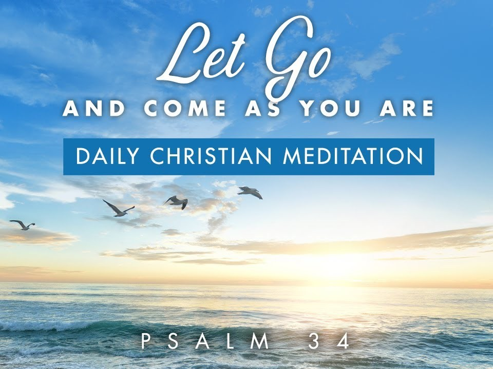 PSALM 34 DAILY: COME AS YOU ARE