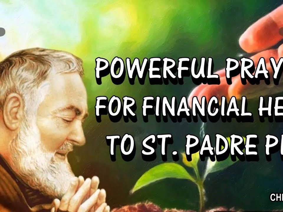 POWERFUL PRAYER FOR FINANCIAL HELP TO ST. PADRE PIO