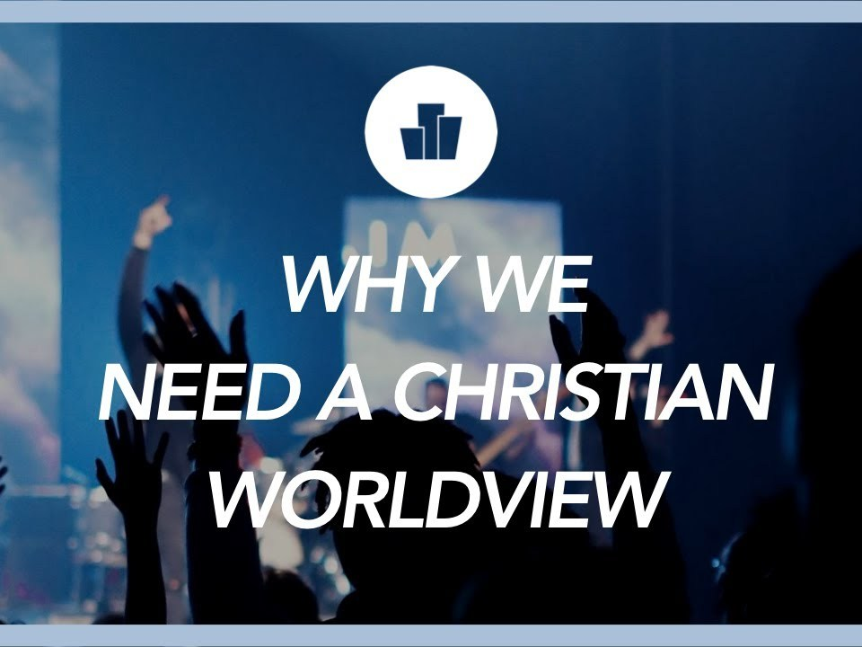 Why We Need a Christian Worldview | Pastor Jeffrey Smith
