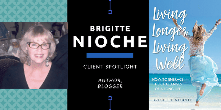 Client Spotlight: Living Longer with @BrigitteNioche