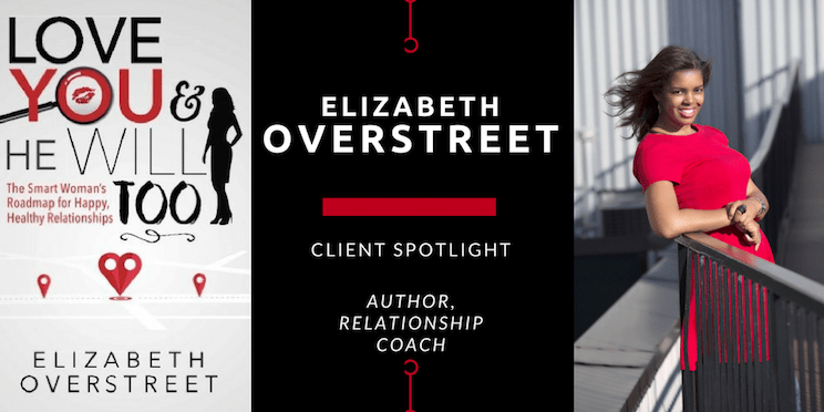 Client Spotlight: Elizabeth Overstreet, Author and Relationship Coach @newrulesdating