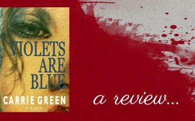 Horror Novella Review – Violets Are Blue by Carrie Green