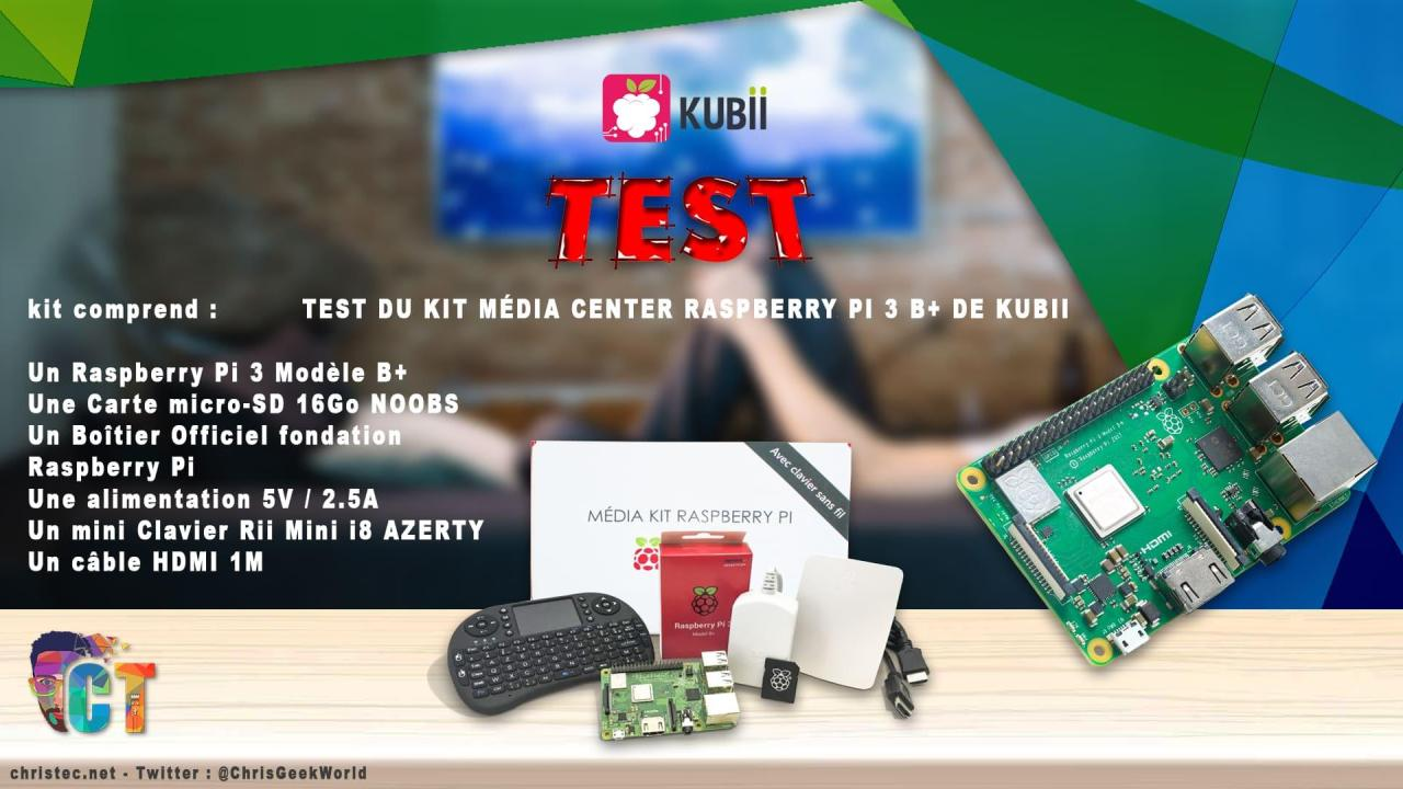 Test du kit média center Raspberry PI 3 B+ de Kubii