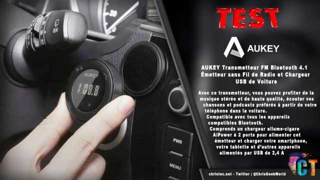 Test du transmetteur Bluetooth / FM Aukey avec chargeur USB pour voiture