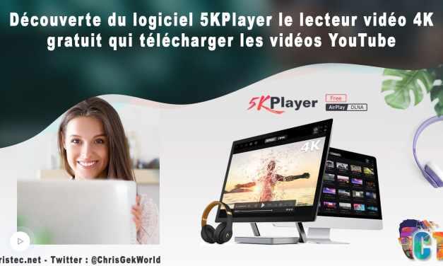 Découverte du logiciel 5KPlayer le lecteur vidéo 4K gratuit qui télécharger les vidéos YouTube
