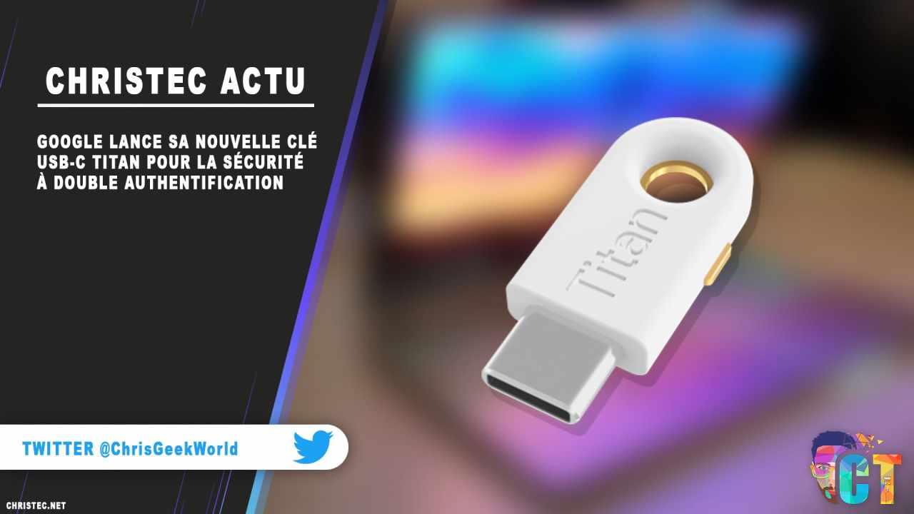 Google lance sa nouvelle clé USB-C Titan pour la sécurité à double authentification