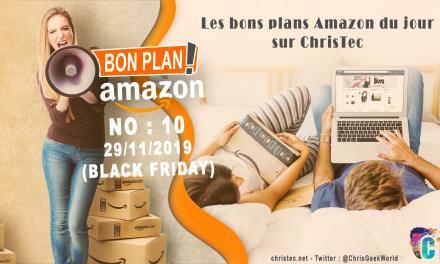 Bons Plans Amazon (10) 29 / 11 / 2019 (Black Friday)