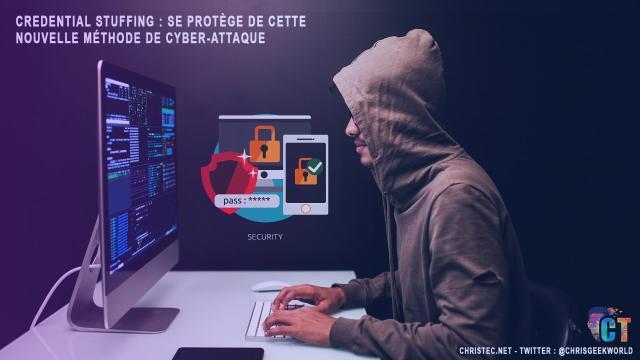 Credential stuffing : se protège de cette nouvelle méthode de cyber-attaque