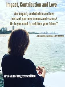 Impact, Contribution and Love - by Christel Rosenkilde Christensen