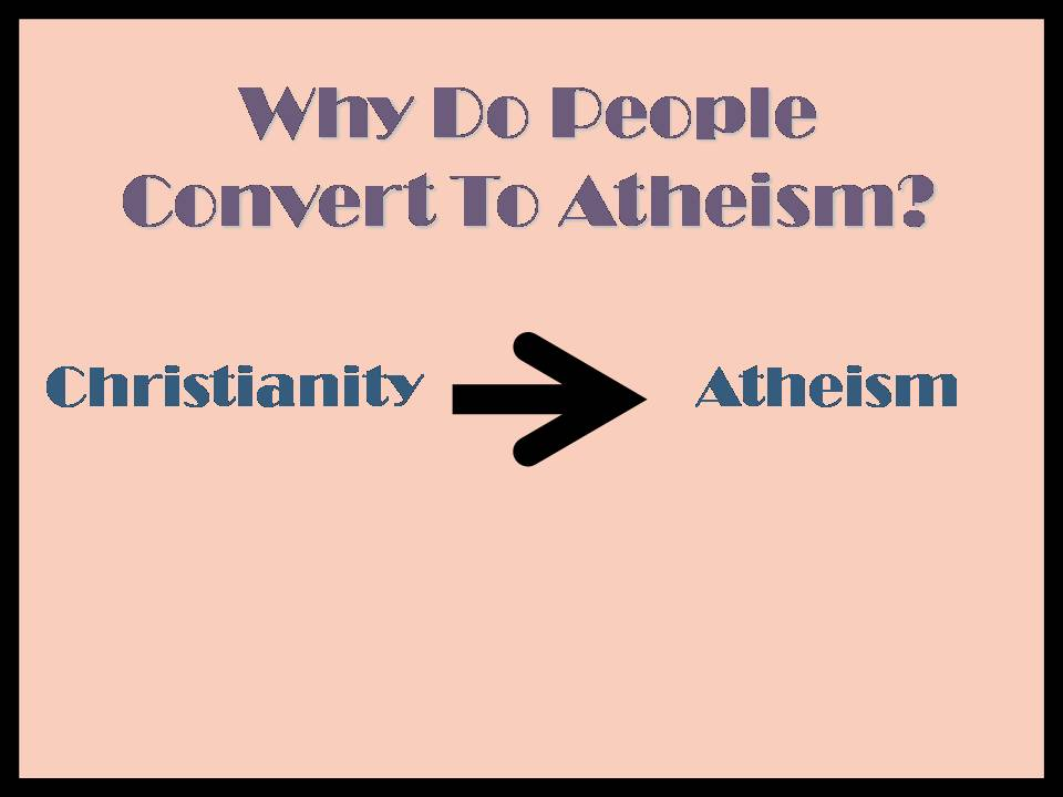 Why Do Christians Become Atheists Christian Apologetics Alliance