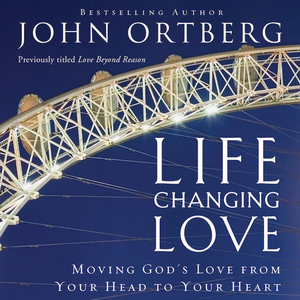 Life Changing Love By John Ortberg Audiobook Download