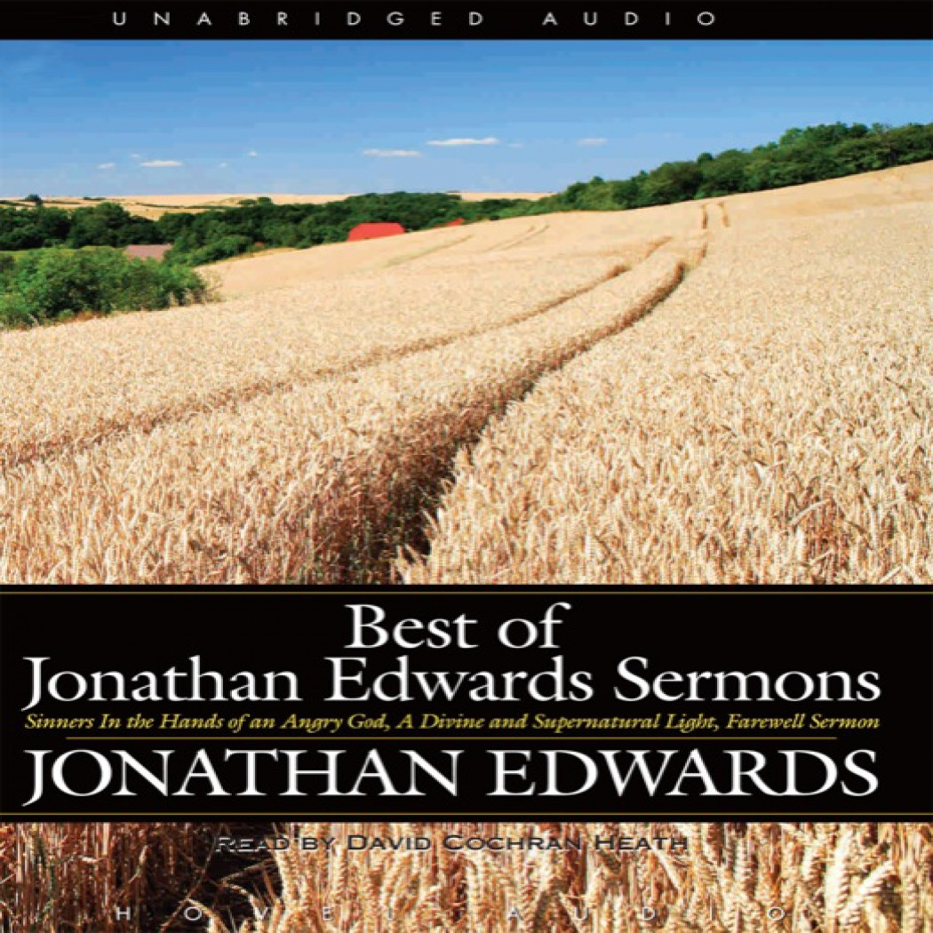 The Best Of Jonathan Edwards Sermons By Jonathan Edwards Audiobook Download