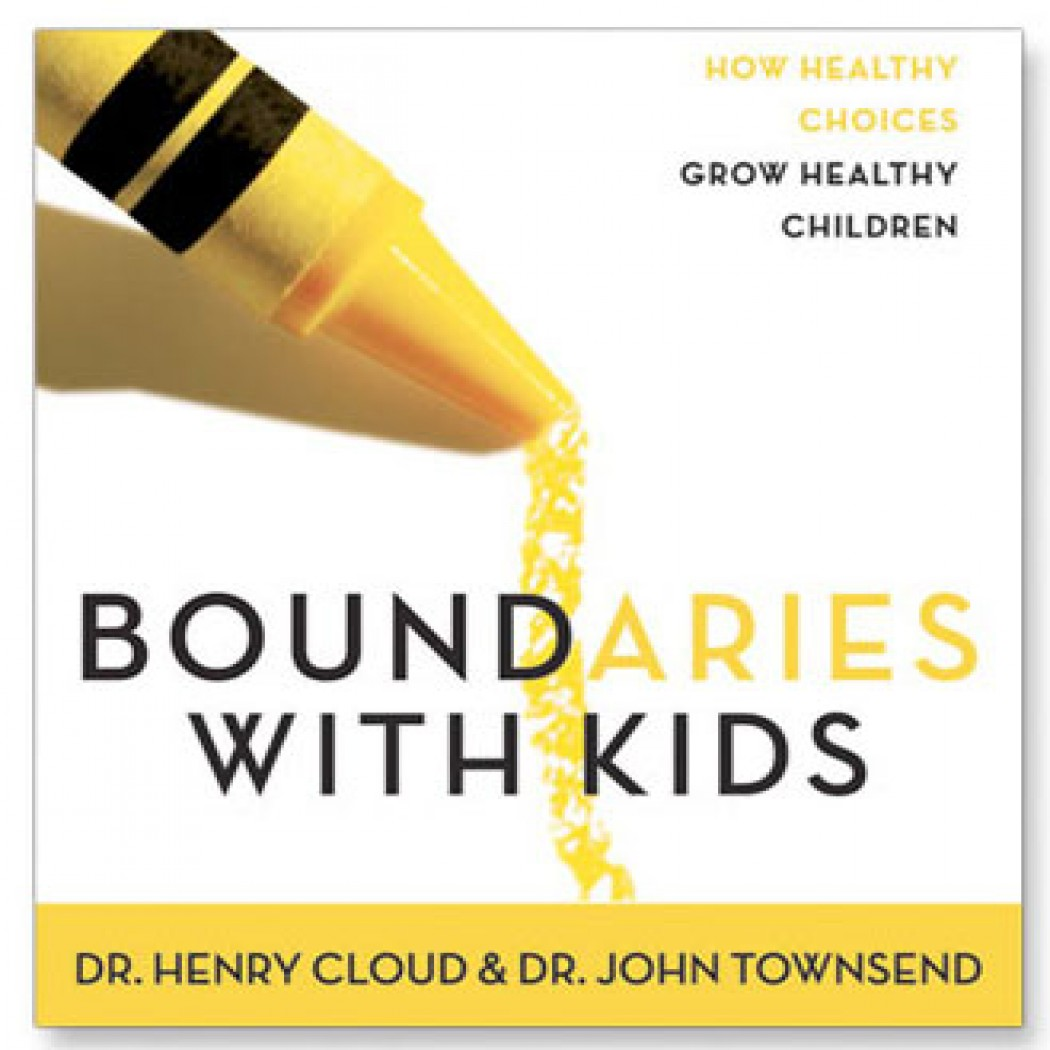 Boundaries With Kids By Dr Henry Cloud Dr John Townsend