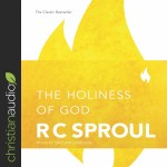 The Holiness Of God By R C Sproul Audiobook Download Christian Audiobooks Try Us Free