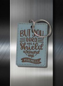 Key ring But You Lord are a Shiled Around Me Ps 3 03