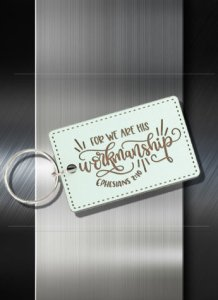 Key ring For We are His workmanship Eph 2 10