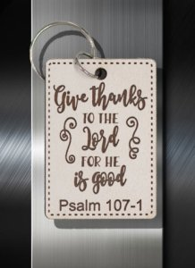 Key ring Give Thanks To the Lord For He is is Good Psalm 107 01