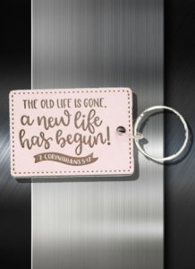 Key ring The Old Life is Gone A New Life Has Begun 2 Cor 5 17