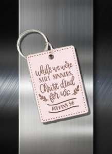 Key ring While we were yet sinners Christ Died for Us Romans 5 8