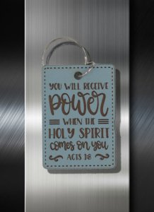 Key ring You Will Receive Power When the Holy Spirit is Come Upon You Acts 01 08
