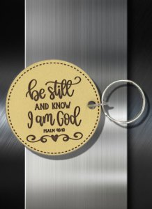 Key ring Be Still and know that I am God Ps 46 10